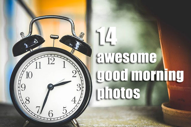 14 awesome good morning photos